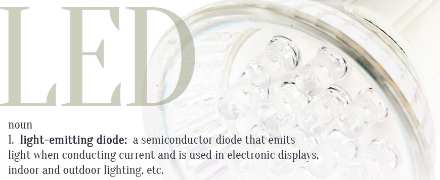 LED – Light Emitting Diode