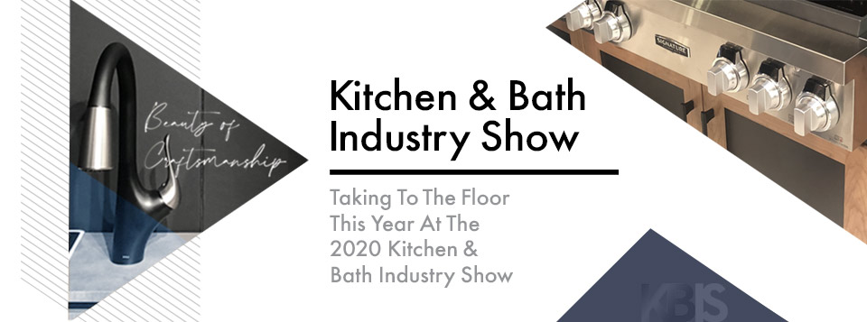 Kitchen & Bath Industry Show 2020